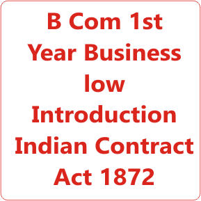 B Com 1st Year Business low Introduction Indian Contract Act 1872