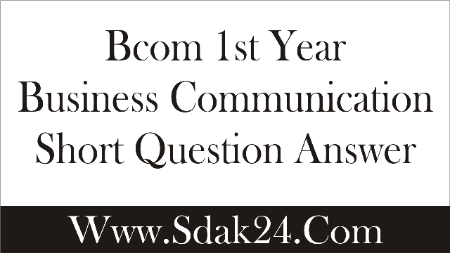 BCom 1st Year Business Communication Short Question Answer